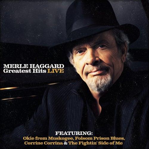 Merle Haggard Greatest Hits (Live) by Merle Haggard