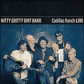 Nitty Gritty Dirt Band Cadillac Ranch (Live) by Nitty Gritty Dirt Band