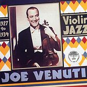 Violin Jazz 1927-1934 by Joe Venuti