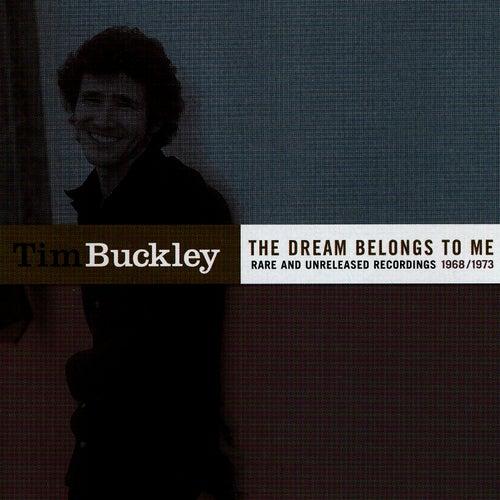 The Dream Belongs To Me by Tim Buckley