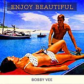 Enjoy Beautiful von Bobby Vee