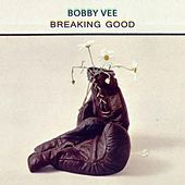 Breaking Good von Bobby Vee