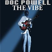 The Vibe (feat. Melvin Jones & Myron McKinley) by Doc Powell