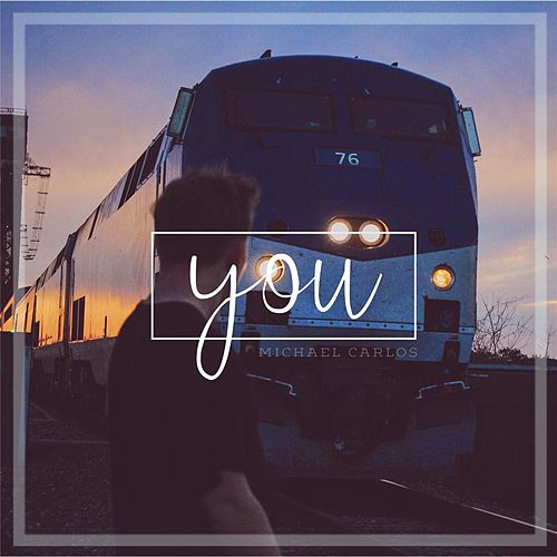 You by Michael Carlos