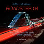 Roadster 04 - The License for Fine Music of Perfect Coolness Edition Americano by Various Artists