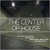 The Center of House by Various Artists