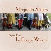 Aprés Faire Le Boogie Woogie by Magnolia Sisters