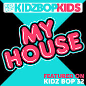 My House by KIDZ BOP Kids