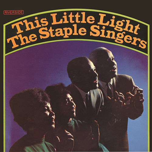 This Little Light by The Staple Singers