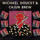 Michael Doucet & Cajun Brew by Michael Doucet