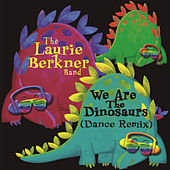 We Are The Dinosaurs by The Laurie Berkner Band