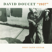 1957: Solo Cajun Guitar by David Doucet
