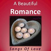 A Beautiful Romance: Songs of Love by Various Artists