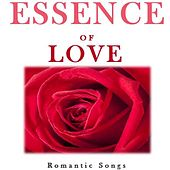 Essence of Love: Romantic Songs by Various Artists