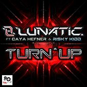 Turn Up (feat. Caya Hefner & Risky Kidd) by Lunatic