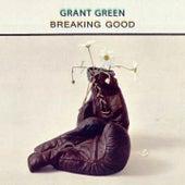 Breaking Good von Grant Green