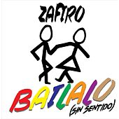Bailalo (Sin Sentido) by Zafiro