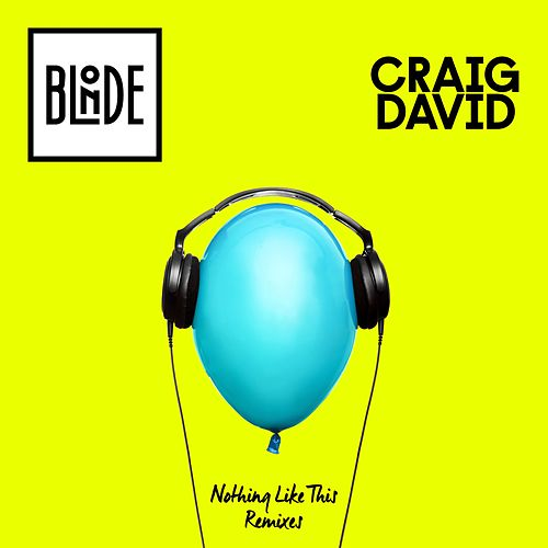 Nothing Like This (The Remixes - EP) by Craig David