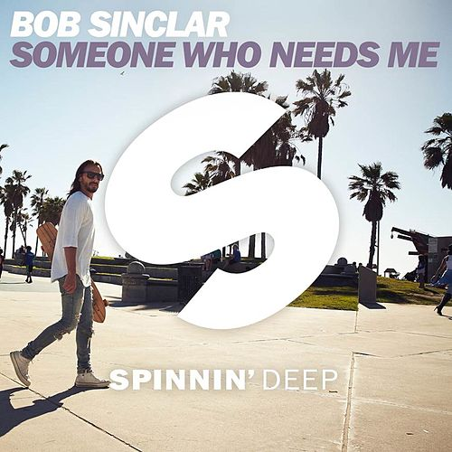 Someone Who Needs Me by Bob Sinclar