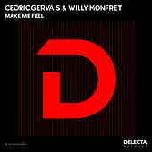 Make Me Feel by Cedric Gervais