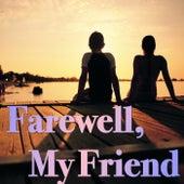 Farewell, My Friend von Various Artists