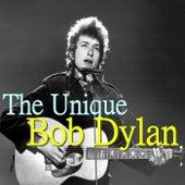 The Unique Bob Dylan von Bob Dylan