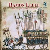 Ramon Llull, temps de conquestes, de diàleg i desconhort von Various Artists
