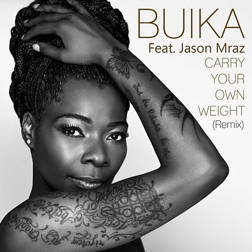Carry your own weight (feat. Jason Mraz) (Remix) by Buika