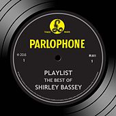 Playlist: The Best Of Shirley Bassey by Various Artists