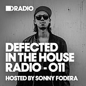 Defected In The House Radio Show: Episode 011 (hosted by Sonny Fodera) von Various Artists
