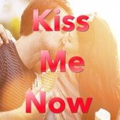Kiss Me Now von Various Artists
