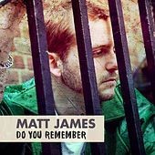 Do You Remember by Matt James