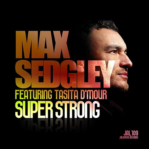 Superstrong (feat. Tasita D'Mour) - EP by Max Sedgley