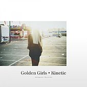Kinetic - EP by Golden Girls