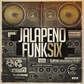 Jalapeno Funk, Vol. 6 by Various Artists