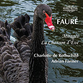 Fauré: Mirages & La Chanson D'ève by Adrian Farmer
