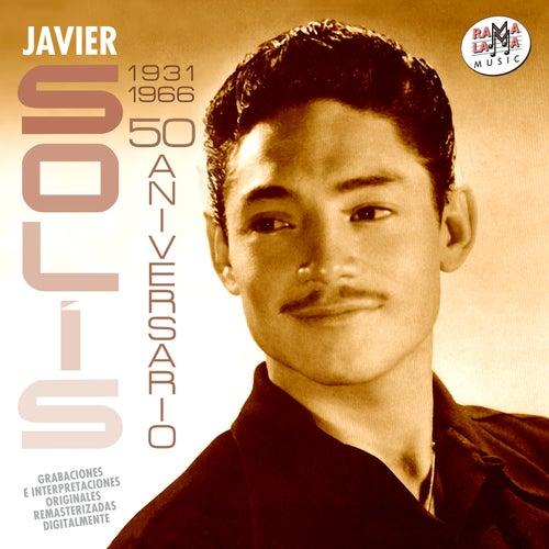 Javier Solís (1931-1966). 50 Aniversario by Javier Solis