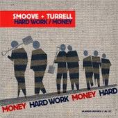 Hard Work / Money - Single by Smoove & Turrell