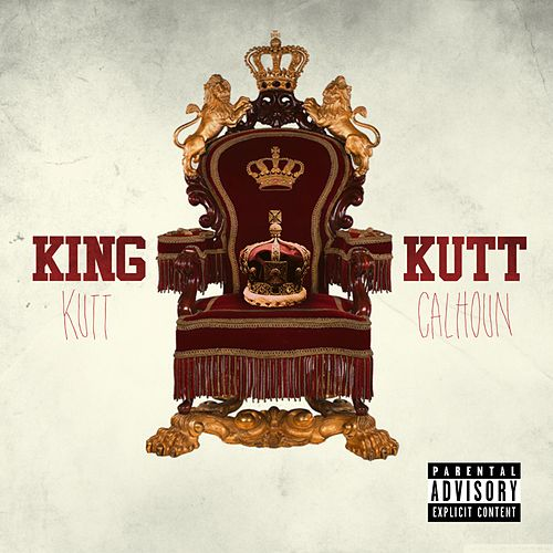 King Kutt - Single by Kutt Calhoun