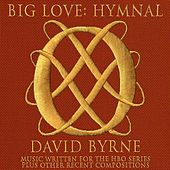 Big Love Hymnal von David Byrne