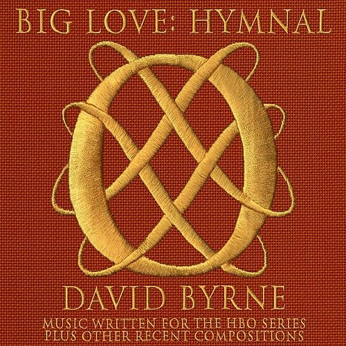 Big Love Hymnal by David Byrne