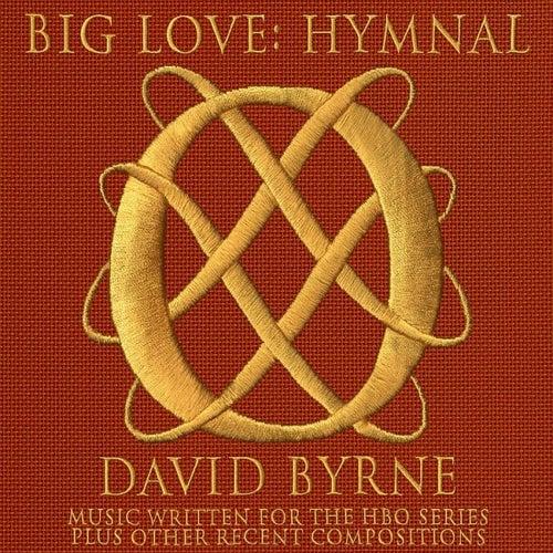 Big Love Hymnal by David Byrne
