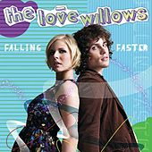 Falling Faster - Single by The Love Willows