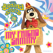 My Friend Sammy by Banana Splits
