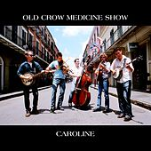 Caroline by Old Crow Medicine Show