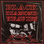 A Touch of Some One Else's Class by Black Diamond Heavies
