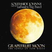 Grapefruit Moon: The Songs of Tom Waits von Southside Johnny