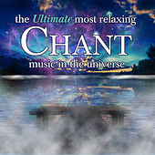 The Ultimate Most Relaxing Chant in the Universe by Various Artists