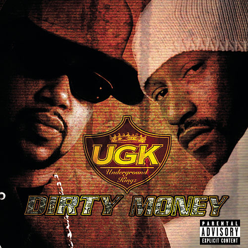 Dirty Money by UGK