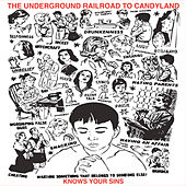 Knows Your Sins by The Underground Railroad To Candyland